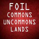 MTG FOIL Common, Uncommon & Land (English)