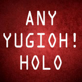 Any YuGiOh! Holo