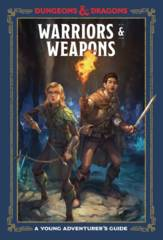 Dungeons & Dragons: A Young Adventurer's Guide - Warriors & Weapons