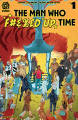 Man Who Effed Up Time #1 (Cover A - Mostert)