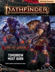 Pathfinder RPG (Second Edition): Adventure Path - Age of Ashes Part 3 - Tomorrow Must Burn