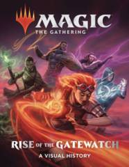 Magic the Gathering - Rise of the Gatewatch: A Visual History