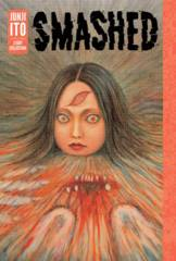 Smashed: Junji Ito Story Collection Hardcover (Mature Readers)