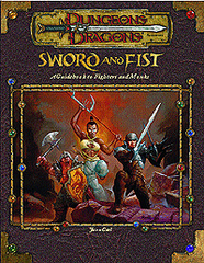 3rd Edition - Sword and Fist: A Guidebook to Fighters and Monks (Poor Condition)