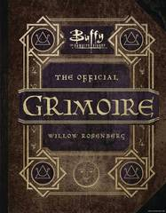 Buffy the Vampire Slayer: The Official Grimoire - A Magical History of Sunnydale
