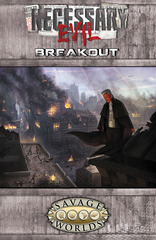 Savage Worlds RPG: PRESALE Necessary Evil - Breakout Pinnacle