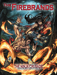 The Ninja Crusade RPG: PRESALE 2nd Edition - The Firebrands supplement Third Eye Games