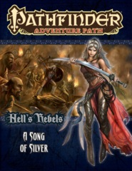 Pathfinder Adventure Path #100 Hell's Rebels chapter 4: A Song of Silver