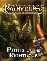 Pathfinder RPG Player Companion: PRESALE Paths of the Righteous Paizo