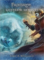 Frostgrave: Fantasy Wargames in the Frozen City Ulterior Motives expansion book