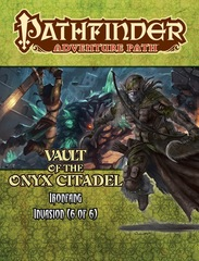 Pathfinder Adventure Path: Ironfang Invasion part 6 - Vault of the Onyx Citadel