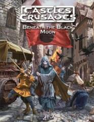 Castles and Crusades RPG: PRESALE Beneath the Black Moon module