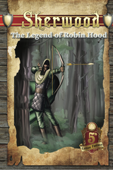 5th Edition Fantasy RPG: PRESALE Sherwood - The Legend of Robin Hood