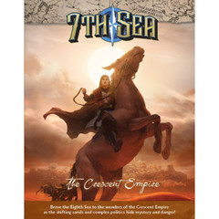7th Sea RPG: 2nd edition The Crescent Empire hardcover
