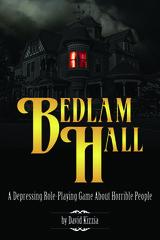 Bedlam Hall RPG roleplaying game: PRESALE rulebook