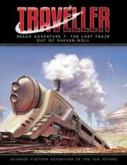 Traveller RPG: PRESALE Last Train Out of Rakken-Goll adventure mongoose