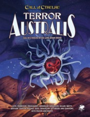 Call of Cthulh RPG: PRESALE Terror Australis - Cthulhu in the Land Down Under chaosium