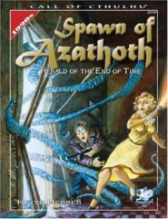 Call of Cthulh RPG: Spawn of Azathoth - Herald of the End of Time chaosium