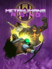 Metahumans Rising RPG: PRESALE core rulebook