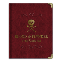 Blood & Plunder: Collectors Edition leatherette base/core rulebook