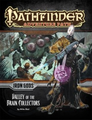 Pathfinder Adventure Path #88 Iron Gods chapter 4: Valley of the Brain Collectors