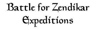 Battle for Zendikar Block - Expeditions
