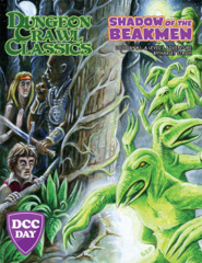 DCC Day #1: Shadow of the Beakmen A Level 1 Adventure