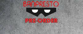 Banpresto_preorder_categorie_tremplate