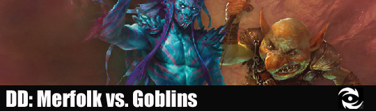 Dd merfolk vs goblins