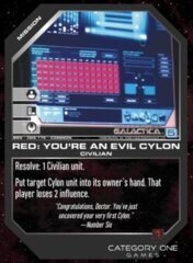Red: You're an Evil Cylon