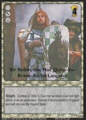 Sir Robin, the Not-Quite-So-brave-As-Lancelot