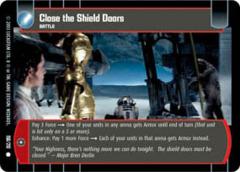 Close the Shield Doors