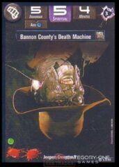 Bannon County's Death Machine