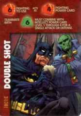 Tactic: Doubleshot-Fighting 6F 4F  6S I  Batman & Martian Manhunter