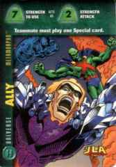Universe: Ally-Strength 7S 2S (H)  Metamorpho (Martian Manhunter)