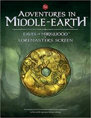 Adventures in Middle-Earth: Eaves of Mirkwood & Loremaster_s Screen