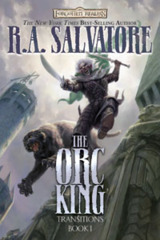 Forgotten Realms: The Orc King, Book I Transitions