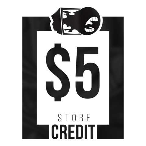 $5 Store Credit [CASH ONLY]