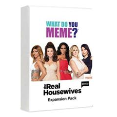 What do you Meme ? The Real Housewives expansion pack