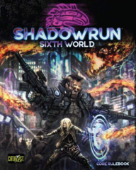 Shadowrun - Sixth World Core Rulebook