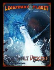 5E Legendary Planet - Dead Vault Descent