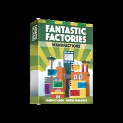 Fantastic Factories: Manufactions