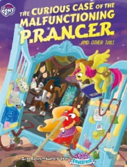 My Little Pony RPG - The Curious Case of the Malfunctioning P.R.A.N.C.E.R. ...And Other Tales