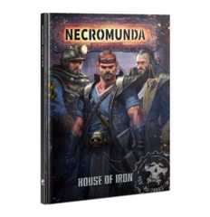 Necromunda - House of Iron