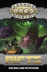 Savage Worlds Rifts - Arcana and Mysticism Hardcover