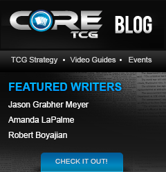 Core TCG Blog, TCG Strategy, Video Guides, Events, Check it out!
