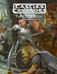 Castles & Crusades: The Lost City of Gaxmoor