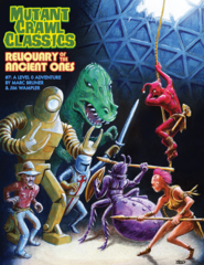 Mutant Crawl Classics #7 - Reliquary of the Ancient Ones