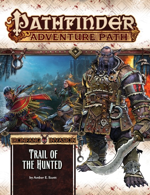 Pathfinder Adventure Path #114: Ironfang Invasion - Trail of the Hunted
