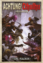 Achtung! Cthulhu - Skirmish Core Rulebook